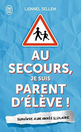 au-secours-je-suis-parent-deleve-survivre-a-une-annee-scolaire